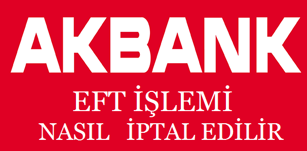 akbank-eft-iptal-etme