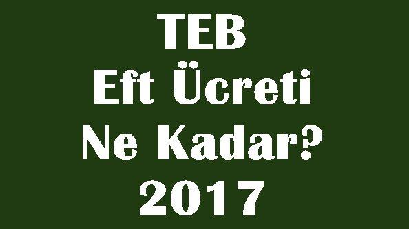 TEB-Eft-Ücreti-Ne-Kadar-2017