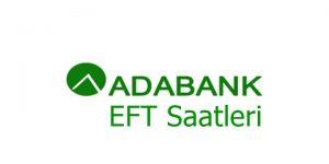 Adabank EFT Saatleri 2018