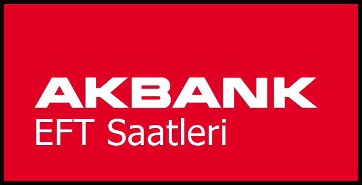 Akbank EFT saatleri 2018