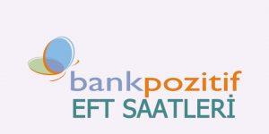 Bank Pozitif EFT Saatleri 2018