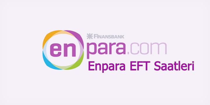 Enpara EFT saatleri 2018