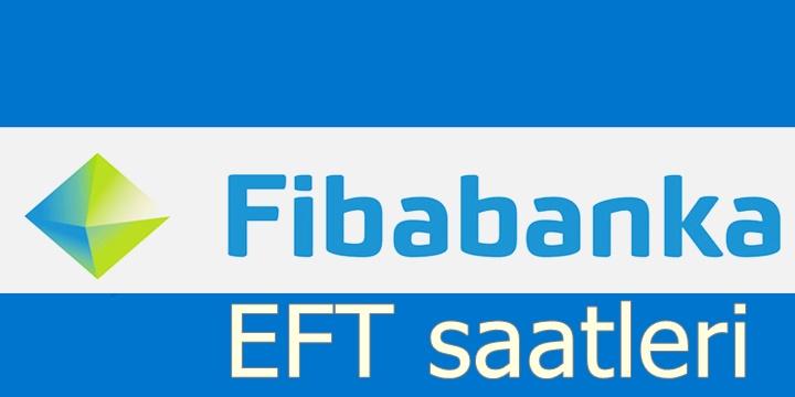 Fibabanka EFT saatleri 2018