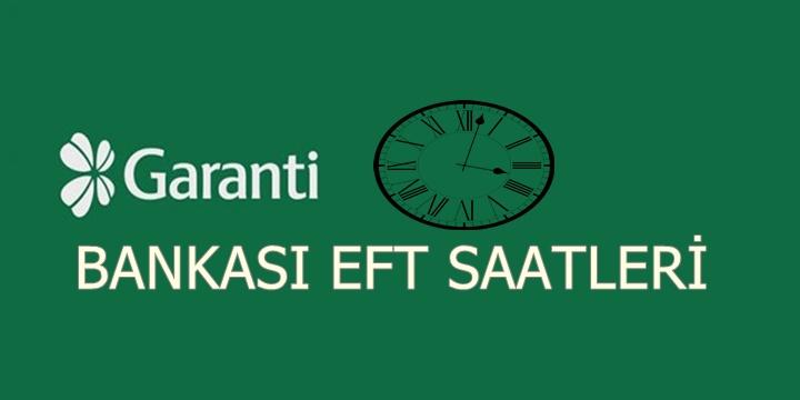Garanti bankası EFT saatleri 2018