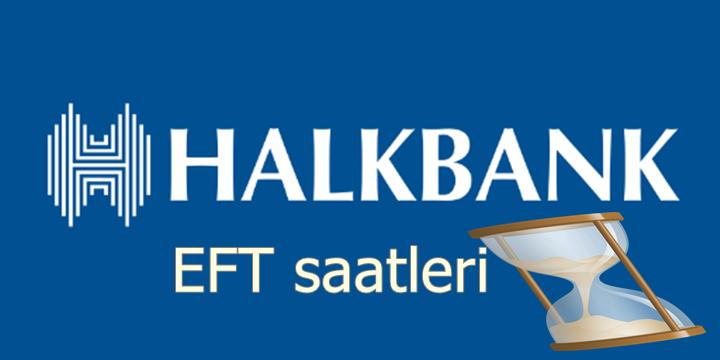 Halk Bankası EFT saatleri 2018