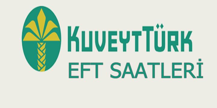 Kuveyt Türk EFT saatleri 2018