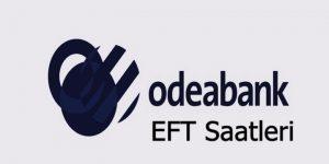 Odeabank EFT saatleri 2018